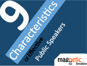 The Top 9 Characteristics of Effective Public Speakers - Magnetic