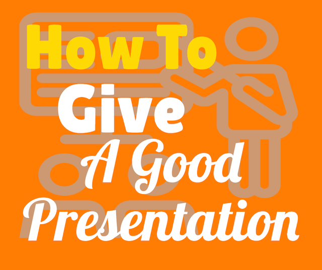 How+to+give+a+good+and+effective+presentation