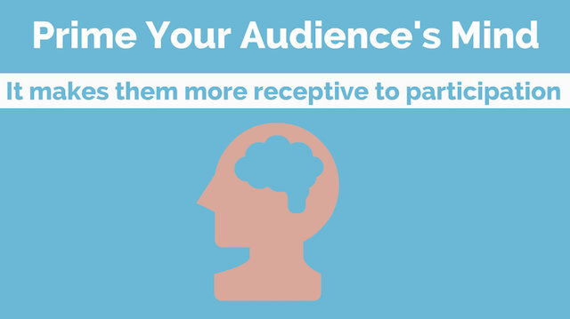 Prime Your Audience to Participate