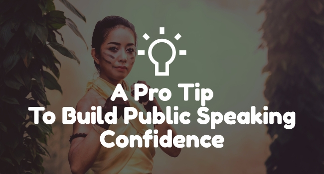 Pro Tip To Speaking Confidence