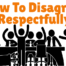 How To Disagree Respectfully