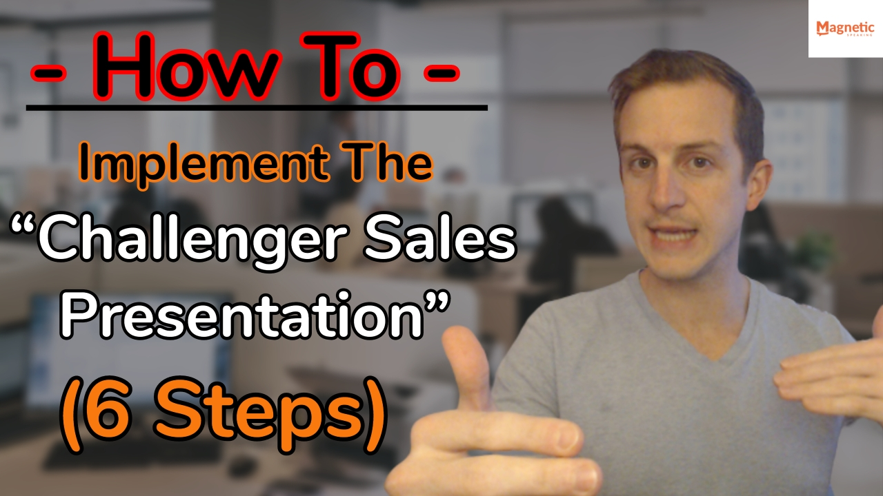 """How To Implement The """"Challenger Sales Presentation"""" With Examples (6 Steps)"""