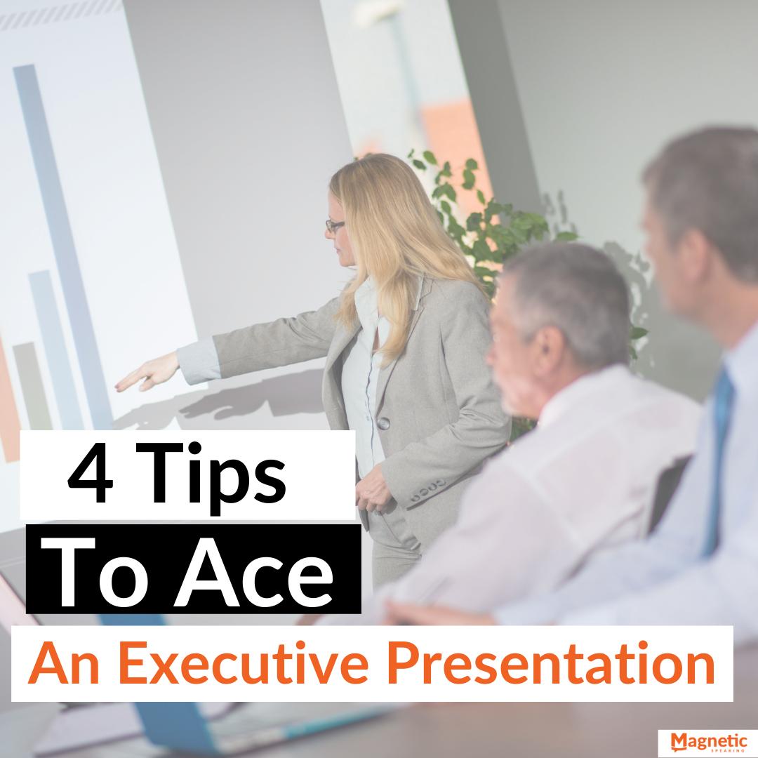 4 Tips To Ace An Executive Presentation