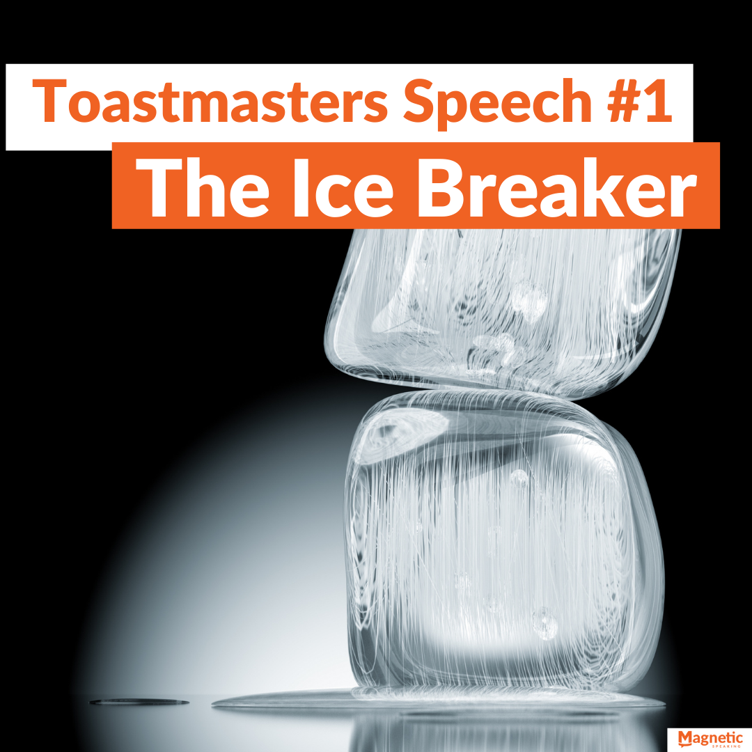 Toastmasters-Speech-#1-The-Ice-Breaker