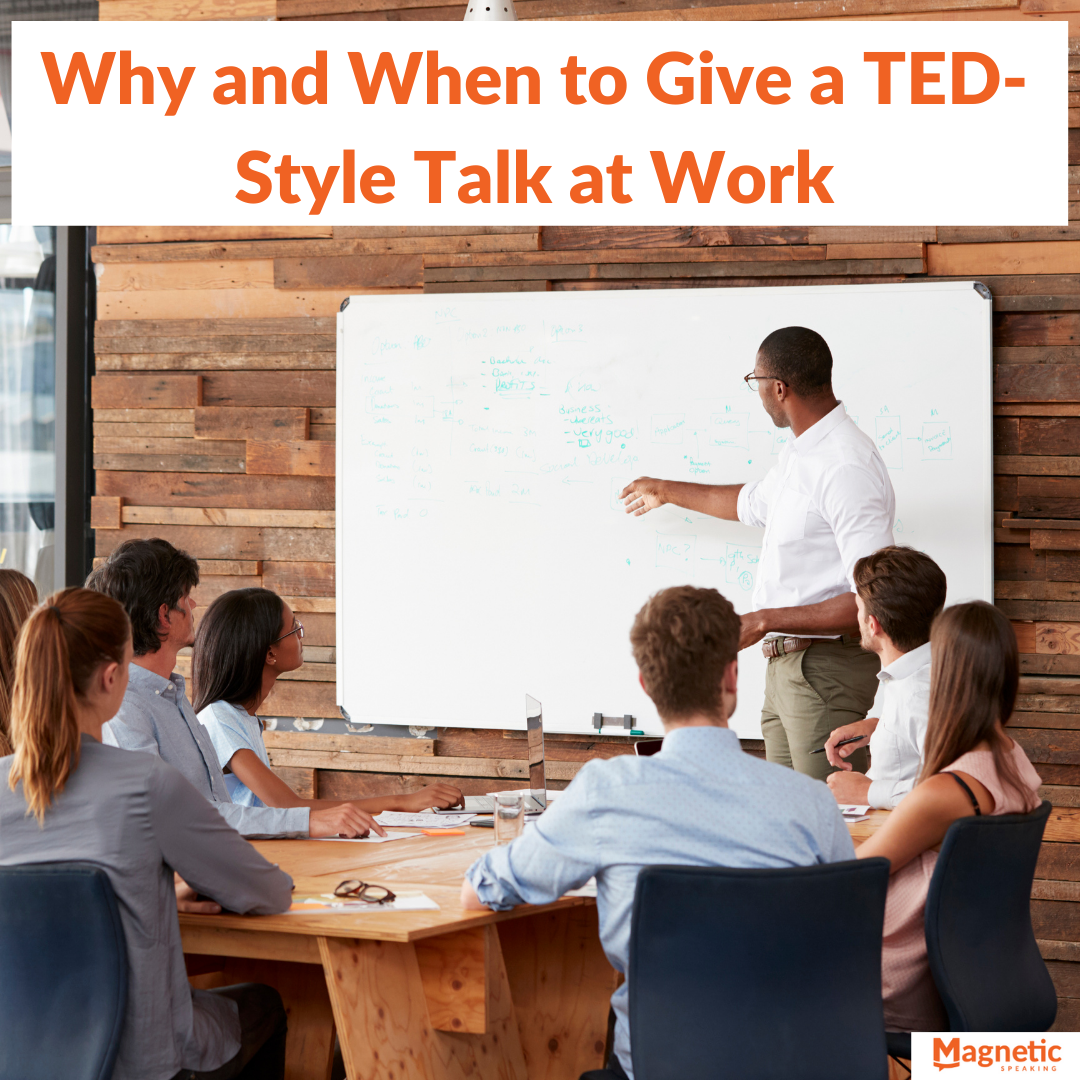 Why and When to Give a TED-Style Talk at Work