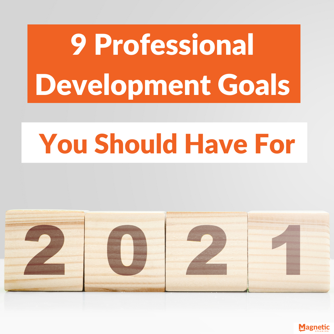 9 Professional Development Goals You Should Have For 2021