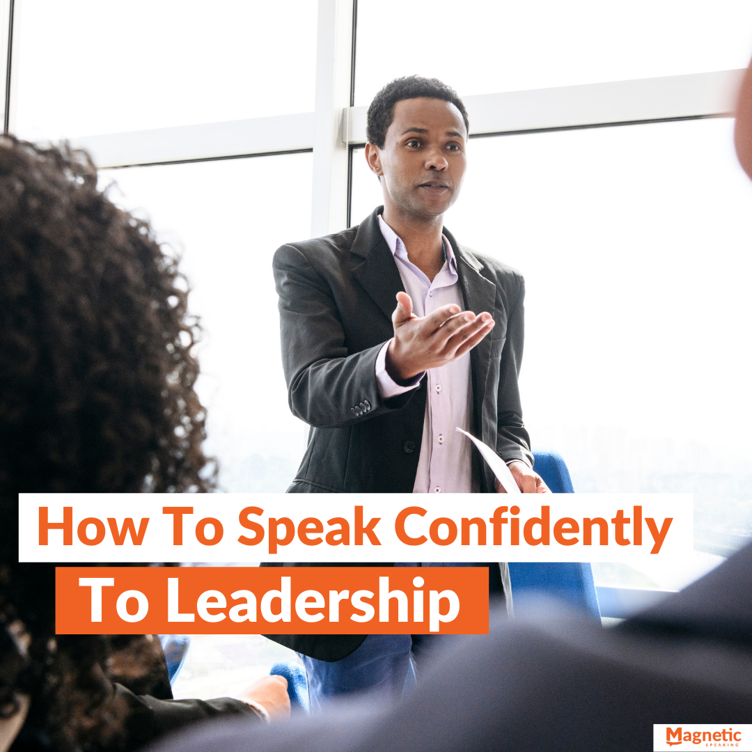 how to speak confidently to leadership